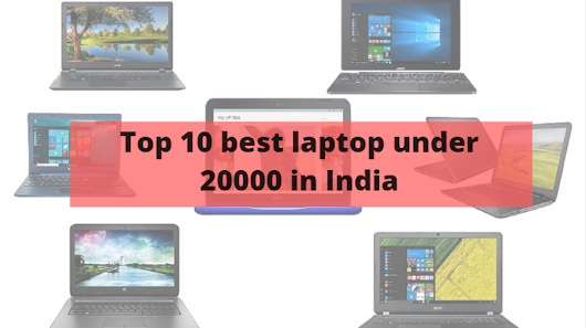 Best Laptop Under 20000 Rupees in India for June 2017