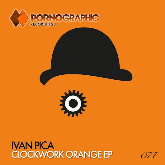 Ivan Pica - Clockwork Orange EP