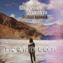 lirik Daydream Travellers - Pernah Bahagia
