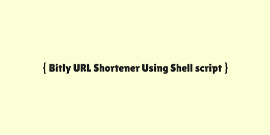 Bitly URL Shortener Using Shell script