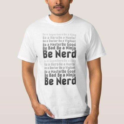 BE Nerd T-Shirt