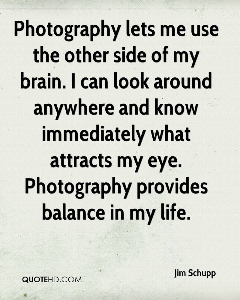Jim Schupp Photography Quotes Quotehd