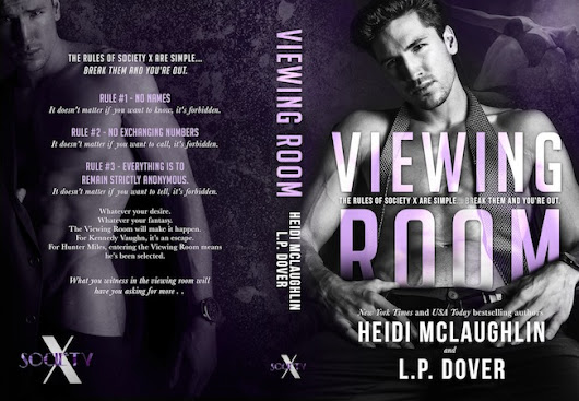 ▂ ▃ ▅ ▆ █ Cover Reveal VIEWING ROOM: A Society X Novel L.P. Dover & Heidi McLaughlin █ ▆ ▅ ▃ ▂
