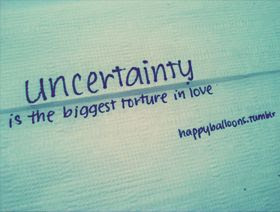 Uncertainty Quotes Quotes About Uncertainty Sayings About