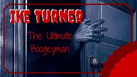 Ike Turner: The Ultimate Boogeyman