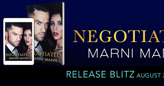 NEGOTIATED by Marni Mann @MarniMann @jennw23 #NewRelease #Review #KindleUnlimited #TheUnratedBookshelf