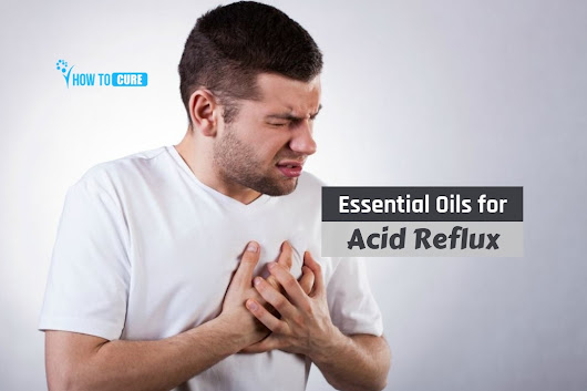 9 Fantastic Essential Oils for Acid Reflux Natural Cure at Home