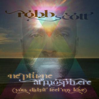 Robb Scott Phil Asher Zaf Neptune Atmosphere You Didnt Feel My
