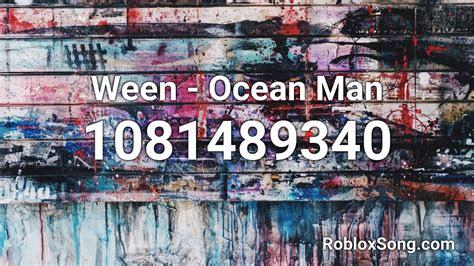 ween ocean man roblox id roblox  code youtube