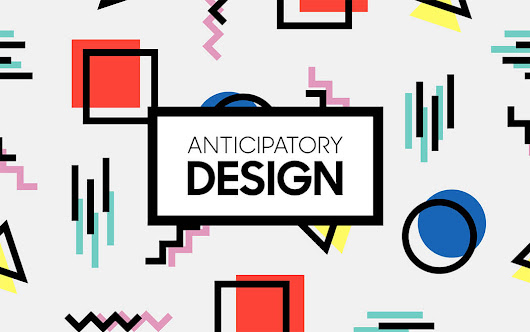 How to Create Amazing UX with Anticipatory Design