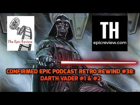 Confirmed Epic Podcast Retro Rewind #38: Darth Vader #1 & #2