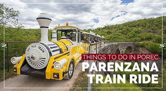 Parenzana Train Ride | Porec Travel Guide