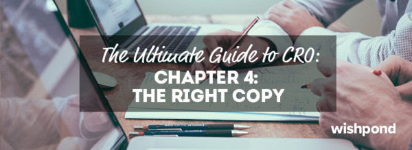 The Ultimate Guide to Conversion Rate Optimization: Chapter 4: The Right Copy