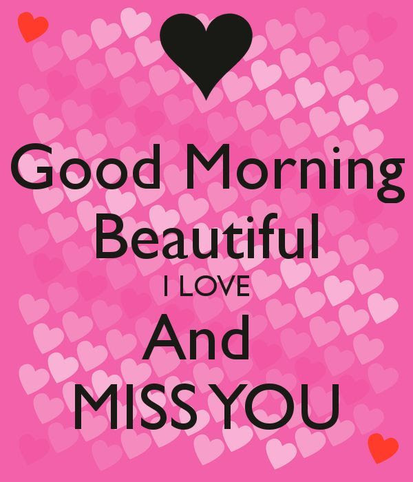 Good Morning Beautiful I Miss You Pictures Photos And Images For