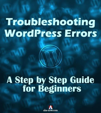 Troubleshooting WordPress Errors: A Step by Step Guide for Beginners | Aha!NOW