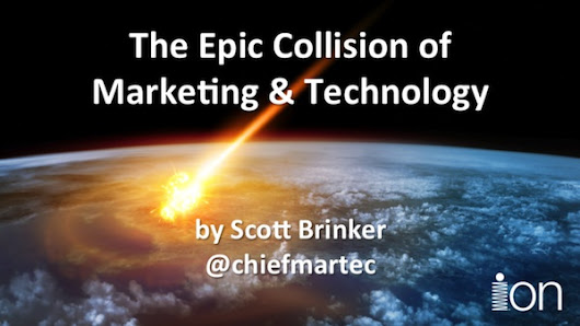 The epic collision of marketing and technology - Chief Marketing Technologist