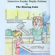 Smashwords — Detective Stephy Wephy Holmes in the Missing Cake (Children's picture book) — A book by Josh Rader