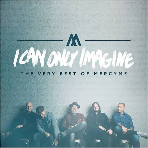 I Can Only Imagine - The Very Best of MercyMe - CD