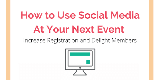 How To Use Social Media At Your Next Event: Increase Membership and Delight Members