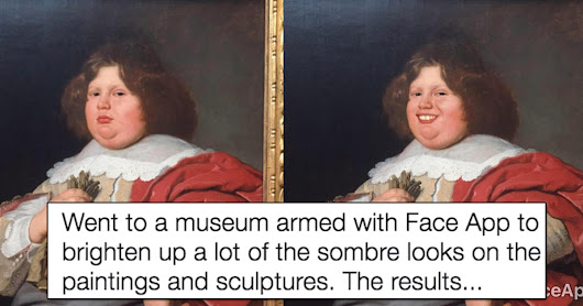 This guy going around a museum and using FaceApp to add smiles to classical art has finally found a good use for FaceApp - The Poke