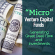 Mirco Venture Capital Funds, Generating Great Deal Flow and Investments