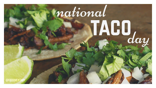 October 4th is National Taco Day!