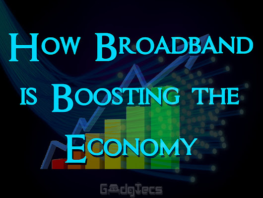 How Broadband is Boosting the Economy