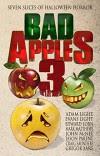 Bad Apples 3: Seven Slices of Halloween Horror - Edward Lorn, Adam   Light, Gregor Xane, Jason  Parent, Evans Light, John McNee, Craig  Saunders, Mark Matthews