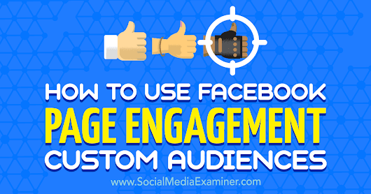How to Use Facebook Page Engagement Custom Audiences : Social Media Examiner