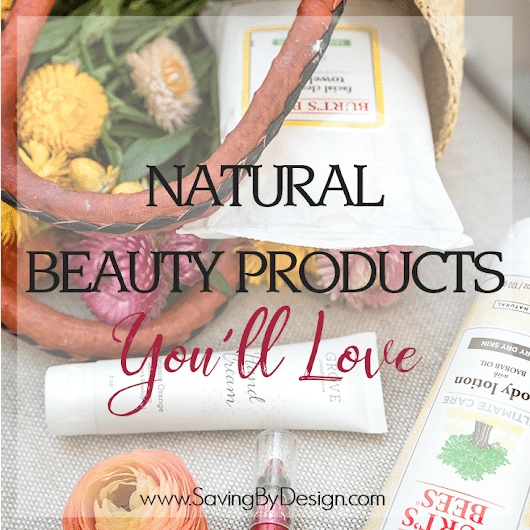 Natural Beauty Products You'll Love - They're Healthy, Effective, and Affordable - Saving by Design