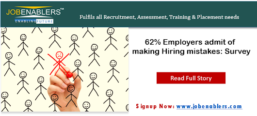 62% Employers admit of making Hiring mistakes