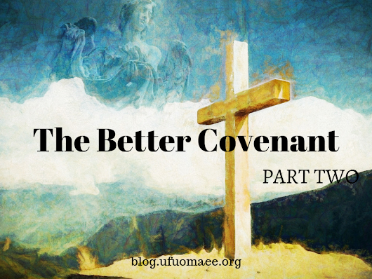 The Better Covenant – Part Two