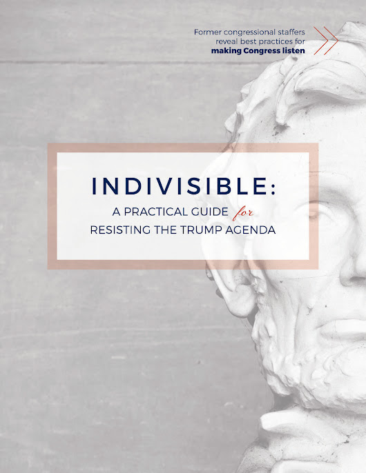 Indivisible: A Practical Guide for Resisting the Trump Agenda (web version)