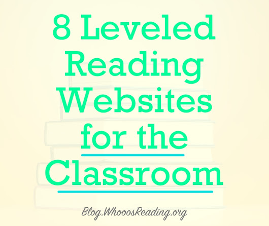8 Leveled Reading Websites for the Classroom