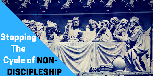 4 Ways to Stop the Cycle of Non-discipleship - V3 Church Planting Movement