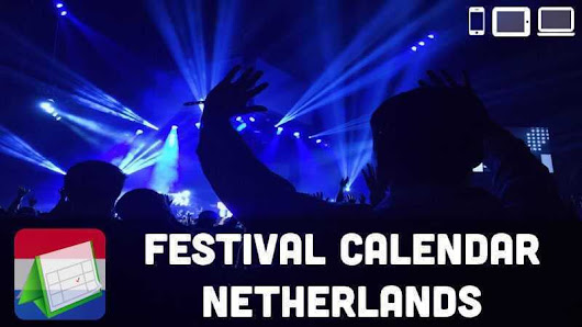 Music Festival Calendar Netherlands 2018 | Checklist Channel
