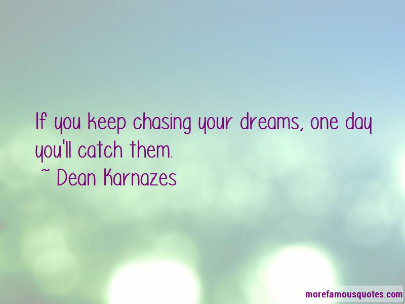 Quotes About Chasing Your Dreams Top 22 Chasing Your Dreams Quotes
