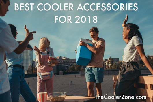 The Best Cooler Accessories for 2018