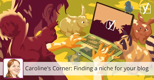 Caroline's Corner: How to find a niche for your blog • Yoast