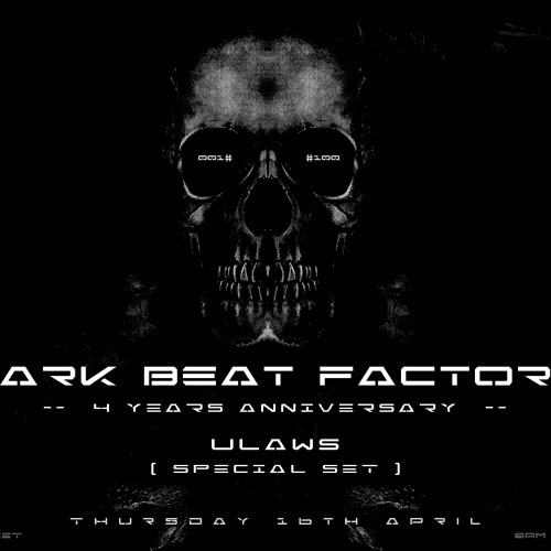 Dark Beat Factory #100 - ULaws - 4 Years Special Set + Live
