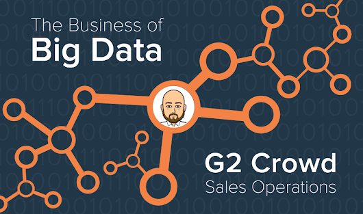 How G2 Crowd Uses Big Data: Sales Operations | G2 Crowd