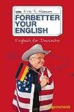Forbetter your English. Die Deutschen und ihr Englisch