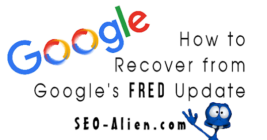 How to Recover from Google's Fred Algorithm Update