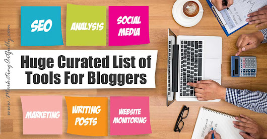 Huge Curated List of Best Tools For Bloggers (55+ and counting!) - Marketing Artfully
