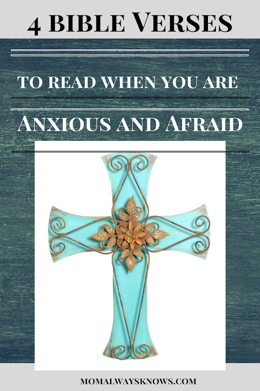 4 Bible Verses to Read When you are Anxious and Afraid