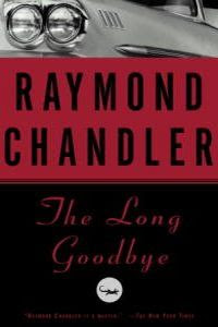 The Long Gooodbye by Raymond Chandler