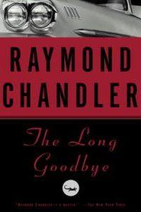 The Long Gooodbye by Raymond Chandler