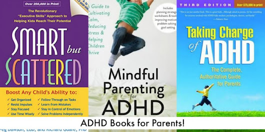 ADHD Books for Parents - Parenting, Organization and School | The Jenny Evolution