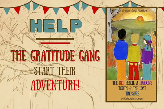 Click here to support The Gratitude Gang-A Kids Book by Deborah Krueger
