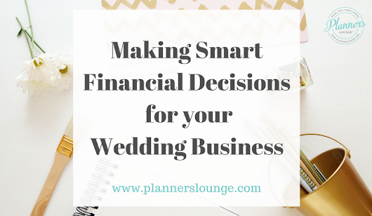 Making Smart Financial Decisions as a Wedding Planner